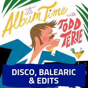 DISCO, BALEARIC & EDITS MIXES