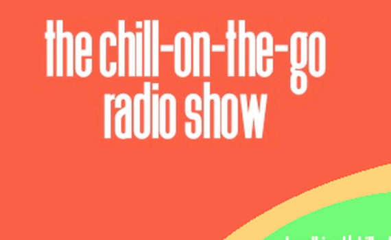 The Chill-On-The-Go Radio Show