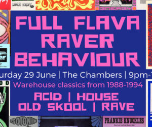 Full Flava Raver Behaviour